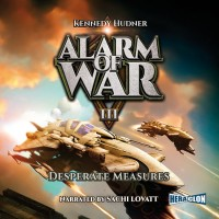 Alarm of War, Book III: Desperate Measures